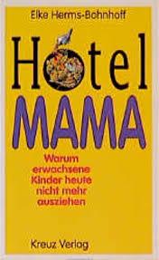 Hotel Mama von Elke Herms-Bohnhoff bei LovelyBooks ( - hotel_mama-9783268001323_xxl