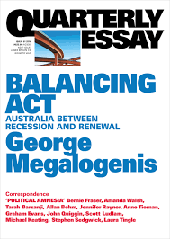 public lecture balancing act between recession and join us for this public lecture as george megalogenis presents on the latest quarterly essay qe61 balancing act between recession and