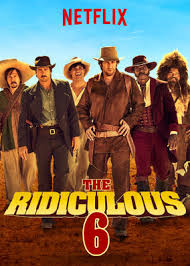 The Ridiculous 6 – 2015
