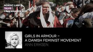 girls in armour a danish feminist movement ann eriksen open girls in armour a danish feminist movement ann eriksen open transcripts