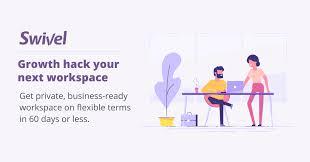 <b>Swivel</b>   Short-term, Turnkey Workspace
