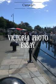 best images about north america the modern world come along on a tour of victoria my victoria photo essay