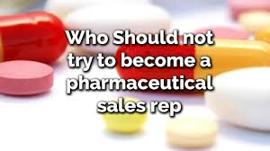 who should not try to become a pharmaceutical s rep who should not try to become a pharmaceutical s rep requirements