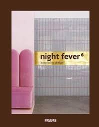 <b>Night Fever 6</b>: Hospitality Design : Angel Trinidad : 9789492311344