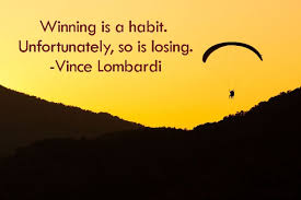 Image result for quotation winning is habit