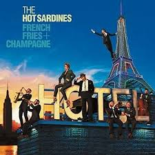 The <b>Hot Sardines</b> - <b>French</b> Fries + Champagne