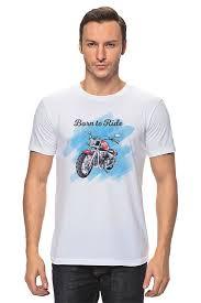 Футболка <b>классическая Printio Born</b> to Ride #1562186