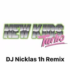 <b>New Kids Turbo</b> Theme Song (DJ Nicklas 1h Remix) by DJ Nicklas