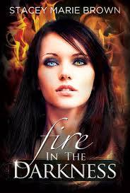 Fire in the Darkness (Darkness, #2) by Stacey Marie Brown — Reviews, Discussion, Bookclubs, Lists - 17911250
