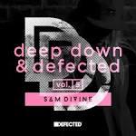Deep Down & Defected, Vol. 5: Sam Divine