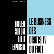 Le Business des Droits TV du Foot