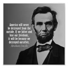 """Pax on both houses: Abraham Lincoln: """"America will never be ... via Relatably.com"""