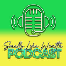 The Smells Like Wealth Podcast
