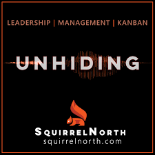 UNHIDING - Leadership, Management, and Kanban