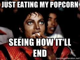 Just eating my popcorn seeing how it'll end - Michael Jackson ... via Relatably.com