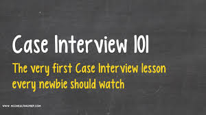 case interview a great introduction to consulting case study case interview 101 a great introduction to consulting case study interviews