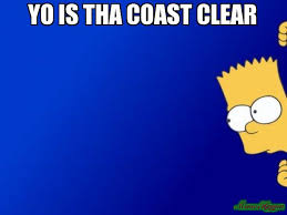 yo is tha coast clear meme - Bart Simpson Peeking (2268) | Memes ... via Relatably.com
