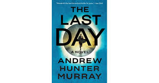 <b>The Last Day</b> by Andrew Hunter Murray