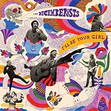 <b>DECEMBERISTS</b> - <b>Ill Be</b> Your Girl (1 CD): Amazon.ca: Music