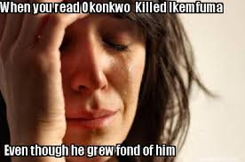 Meme Maker - When you read Okonkwo Killed Ikemfuma Even though he ... via Relatably.com