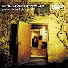 <b>Groove Armada</b> - <b>Goodbye</b> Country – Rough Trade