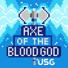 Axe of the Blood God: USG's Official RPG Podcast