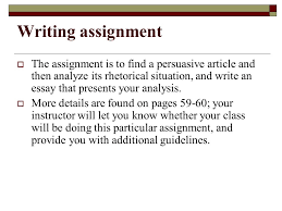 call to write third edition chapter two reading for academic  writing assignment  the assignment is to find a persuasive article and then analyze its rhetorical