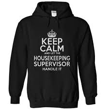 calm and let the housekeeping supervisor dandle it keep calm and let the housekeeping supervisor dandle it