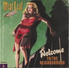 <b>Meat Loaf</b> - <b>Welcome</b> To The Neighborhood (1995, CD) | Discogs