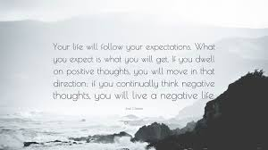 joel osteen quote your life will follow your expectations what joel osteen quote your life will follow your expectations what you expect is
