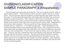 division classification definitions divide – to take a single unit    division classification sample paragraph   shopaholics  these shoppers are consumed   shopping