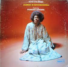 <b>Alice Coltrane</b> Featuring Pharoah Sanders - <b>Journey</b> In ...