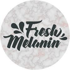 Fresh Melanin