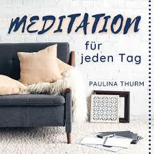 Meditation für jeden Tag mit Paulina Thurm - Podcast für geführte Meditationen auf deutsch