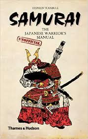 Samurai: The Japanese Warrior's [Unofficial] Manual ... - Amazon.com