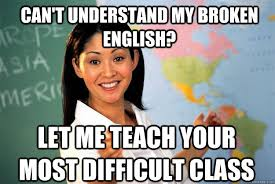 Can't understand my broken english? Let me teach your most ... via Relatably.com