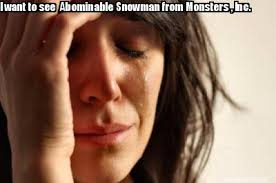 Meme Maker - I want to see Abominable Snowman from Monsters , Inc ... via Relatably.com