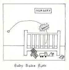 babe ruth cartoon i know i made you smile a born natural by carl d agostino
