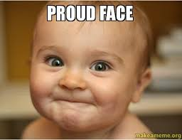 proud face - | Make a Meme via Relatably.com