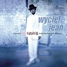 <b>Wyclef Jean</b> feat. Refugee Allstars - <b>Wyclef Jean</b> Presents <b>Carnival</b> ...