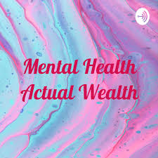 Mental Health Actual Wealth