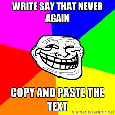 Write say that never again Copy and paste the text - Trollface ... via Relatably.com