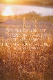 the things you are passionate about quotespaper the things you are passionate about