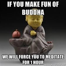 Zealous Buddhist | Meme Generator via Relatably.com