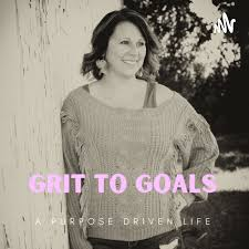 Grit to Goals: A Purpose Driven Life