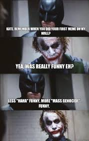 Kate, remember when you did your first meme on my wall? Yea, was ... via Relatably.com
