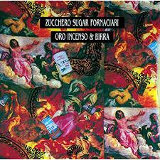 <b>Oro</b> Incenso & Birra - <b>Zucchero</b> Sugar Fornaciari by <b>Zucchero</b> on ...