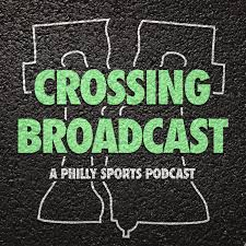 Crossing Broadcast: A Philly Sports Podcast