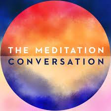 The Meditation Conversation Podcast