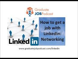 how to get a job linkedin networking graduate job podcast how to get a job linkedin networking graduate job podcast 17